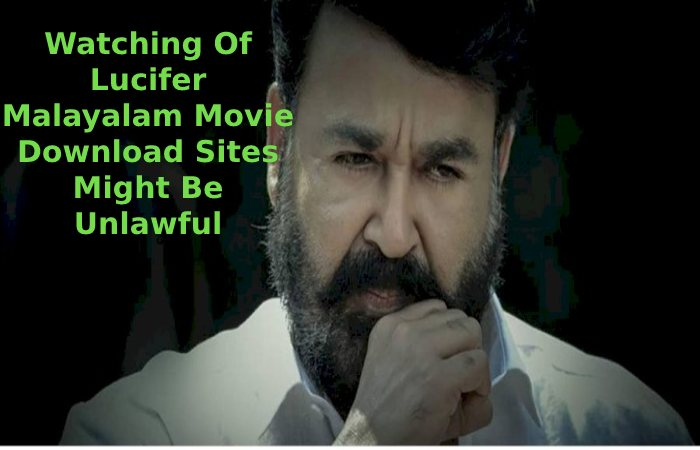 Watching Of Lucifer Malayalam Movie Download Sites Might Be Unlawful