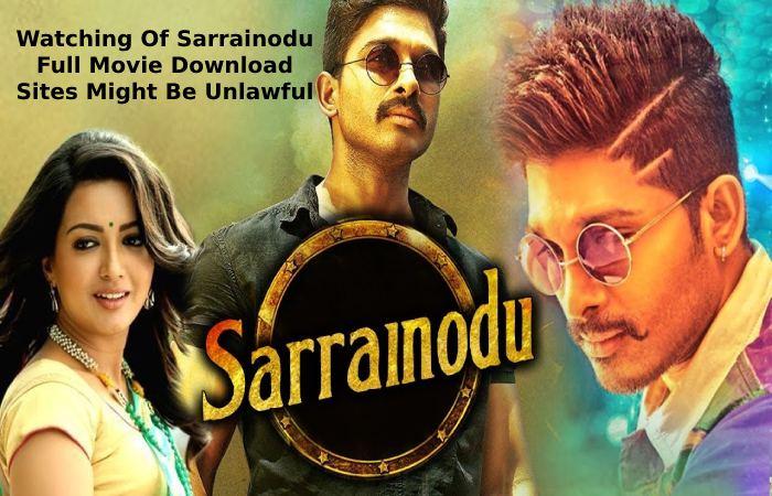 Watching Of Sarrainodu Full Movie Download Sites Might Be Unlawful