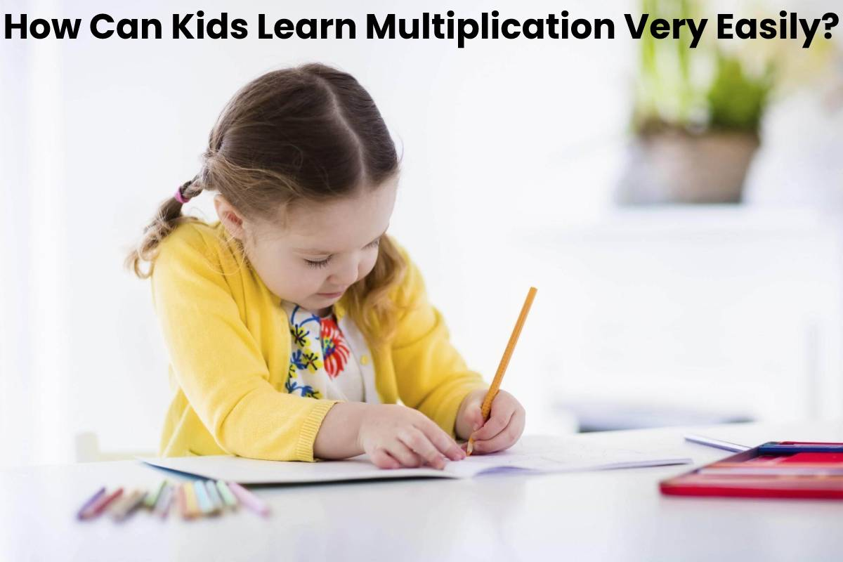 How Can Kids Learn Multiplication Very Easily?