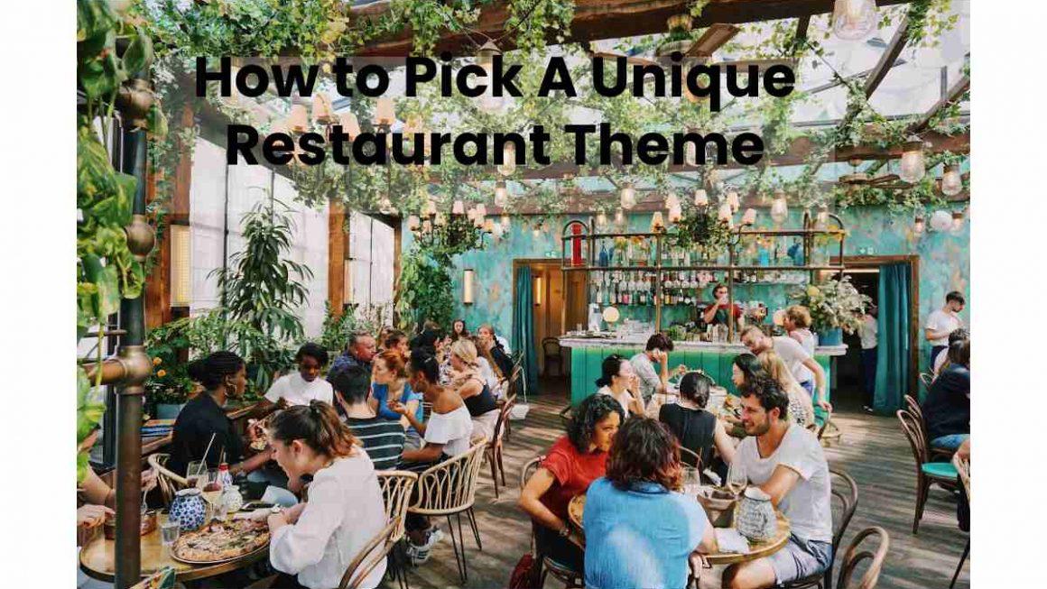 Pick A Unique Restaurant Theme