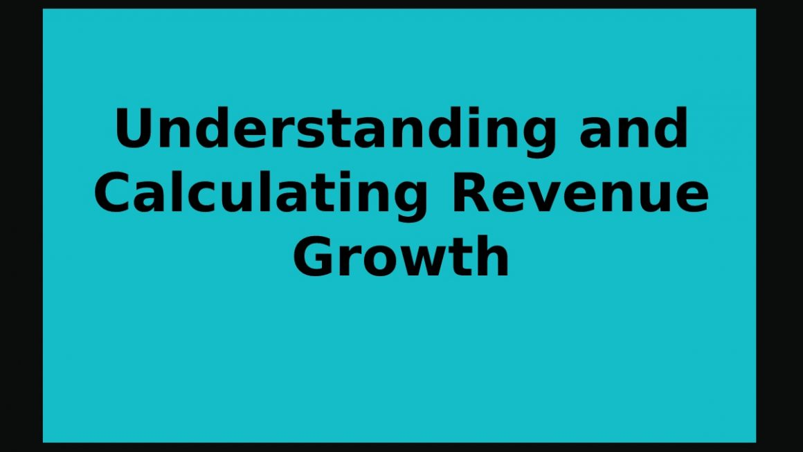 Understanding and Calculating Revenue Growth
